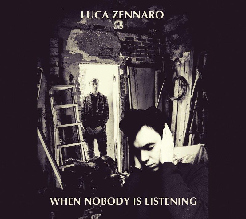 Luca Zennaro When Nobody Is Listening Album