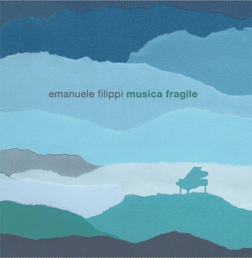 Musica Fragile Emanuele Filippi